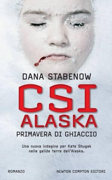 """Scarica l'ebook """"CSI Alaska. Il silenzio della neve"""" di Dana Stabenow"""