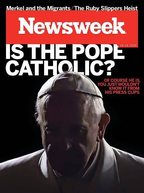 """La copertina di NewsWeek: """"Papa Francesco è cattolico?"""""""