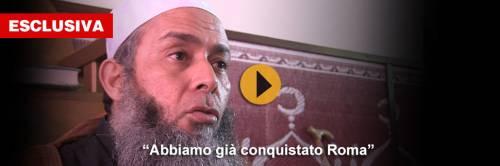 """""""Siamo noi i veri islamici e abbiamo già preso Roma"""""""