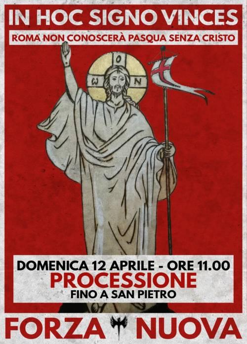 Forza Nuova sfida i divieti e annuncia una processione pasquale