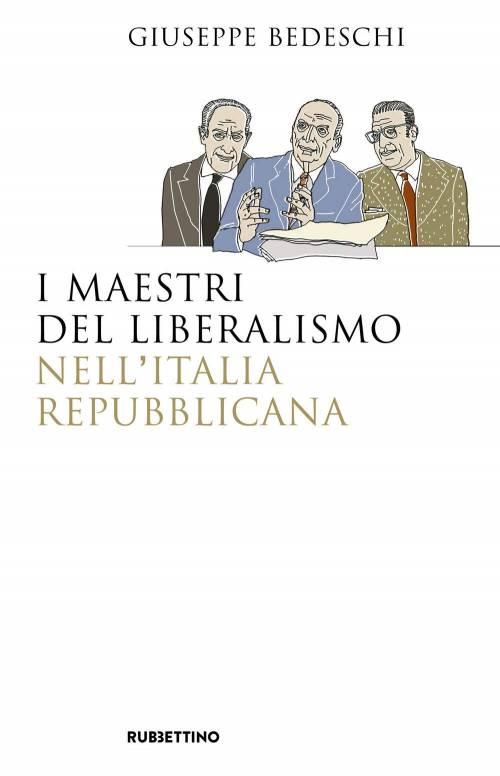 Viaggio sulle tracce dei maestri liberali (che l'Italia dimentica)
