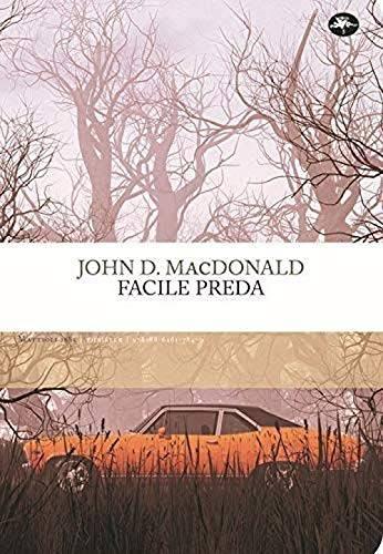 """""""Facile preda"""", le tinte fosche alla maniera di MacDonald"""