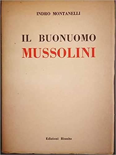 Indro-Mussolini svela l'anima degli italiani