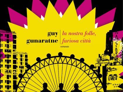 """Guy Gunaratne, alla """"periferia"""" della società multiculturale"""