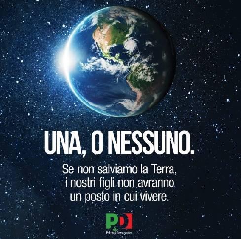 """Pd: """"Salviamo la terra"""". """"Ma se non avete manco salvato l'Italia..."""""""